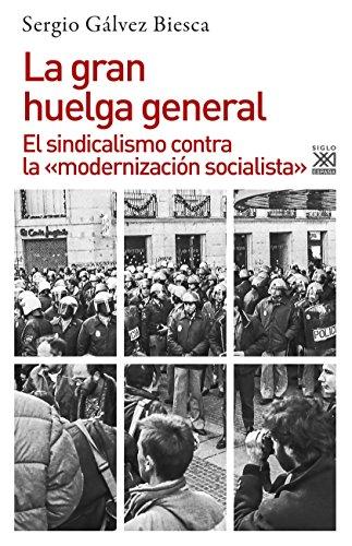La gran huelga general. El sindicalismo contra la «modernización socialista» (Historia nº