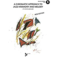 A Chromatic Approach To Jazz Harmony And Melody: Melodie-Instrumente. Lehrbuch mit Online-Audiodatei.