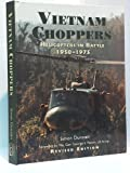 Vietnam Choppers: Helicopters in Battle 1950-75