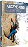 Ascensions : Catherine Destivelle