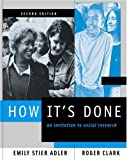 How It's Done: An Invitation to Social Research (with InfoTrac®), Emily Stier Adler, Roger Clark, 053458814X