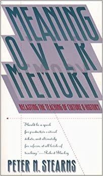 Book Meaning Over Memory: Recasting the Teaching of Culture and History (H. Eugene and Lillian Youngs Lehman Series) by Peter N. Stearns (1994-08-26)