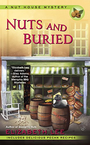 Nuts and Buried (Nut House Mystery Series Book 3)