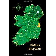Dublin Ireland County Map Irish Travel Journal: Republic of Ireland Notebook 6 x 9 Lined Unlined Diary Family Heritage Celtic Gift