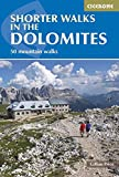 Shorter Walks in the Dolomites: 50 varied day walks in the mountains (Cicerone Walking Guide) (Cicerone Guide)