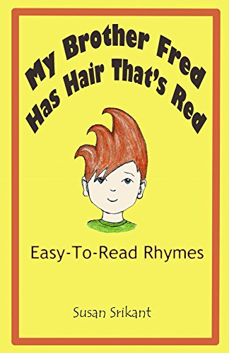 My Brother Fred Has Hair That's Red: Easy-To-Read Rhymes by [Srikant, Susan]