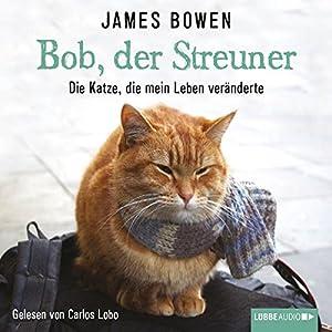 Bob, der Streuner Audiobook