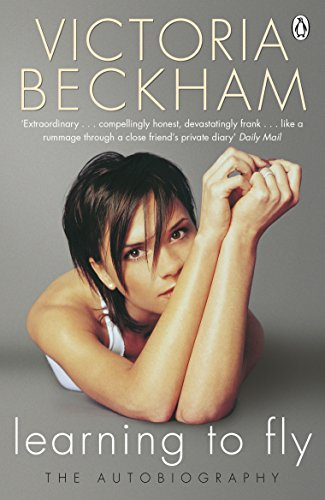 Victoria Beckham - Learning to Fly: The Autobiography