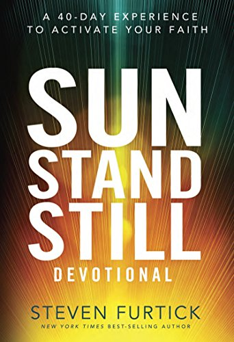 Sun Stand Still Devotional: A Forty-Day Experience to Activate Your Faith ()
