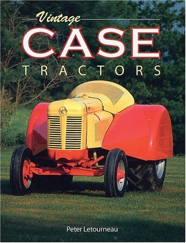 (Vintage Case Tractors by Peter Letourneau (2003-11-29))