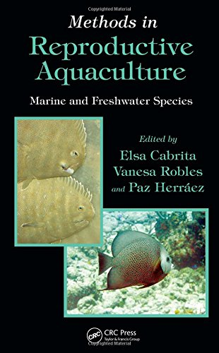 Methods in Reproductive Aquaculture: Marine and Freshwater Species (CRC Marine Biology Series)