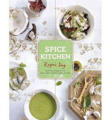 Spice Kitchen: From the Ganges to Goa: fresh Indian cuisine to make at home (Hardback) - Common pdf