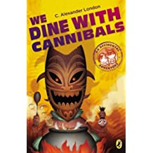 We Dine with Cannibals (An Accidental Adventure)