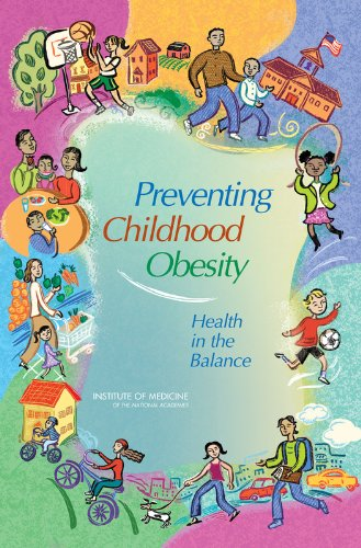 Preventing Childhood Obesity: Health in the Balance (Obesity Prevention) (Preventing Childhood Obesity Health In The Balance)