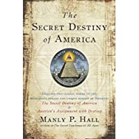 Secret Destiny of America: Includes two classic works on the mysterious origins and unique mission of america: The Scret Destint of America & America's Assignment with Destiny