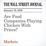 Are Food Companies Playing Chicken With Prices? | Spencer Jakab