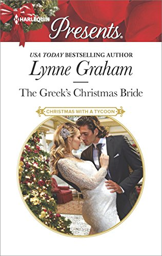 The Greek's Christmas Bride: A Classic Christmas Romance (Christmas with a Tycoon Book 2)