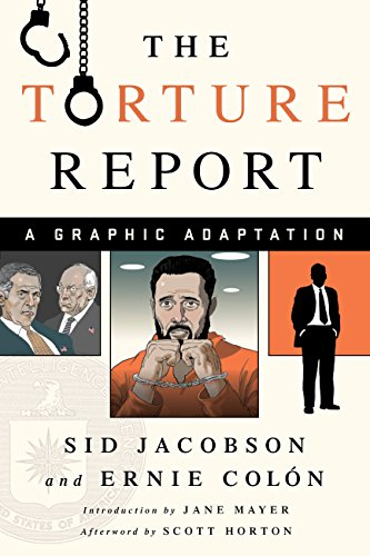 The Torture Report: A Graphic Adaptation (The Senate Intelligence Committee Report On Torture)