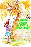 img - for Annie Glover is NOT a Tree Lover book / textbook / text book