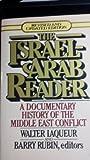 The Israel-Arab Reader, Editors Walter Laqueur and Barry Rubin, Walter Laqueur, Barry Rubin, 0140225889