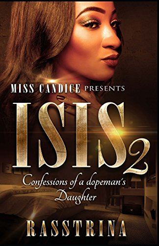 Isis 2: Confessions of a Dopeman's Daughter (Volume 2) by CreateSpace Independent Publishing Platform