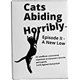 150 *MORE* Cards For Horrible People, An Unofficial Expansion Against Humanity, Cats Abiding Horribly Episode II - A New Low