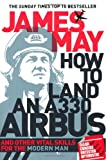 How to Land an A330 Airbus, James May, 0340994584