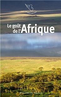 Le goût de l'Afrique par Jacques Barozzi