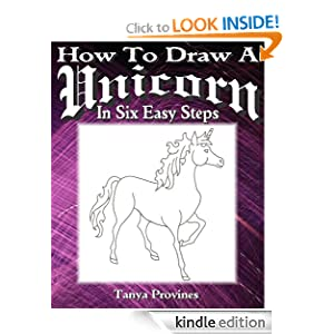 How To Draw A Unicorn In Six Easy Steps Tanya L. Provines