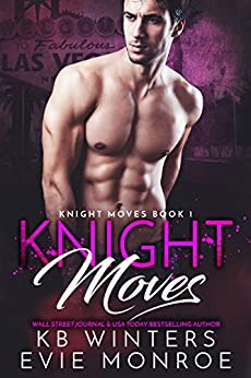 Knight Moves Book 1 by [Winters, KB, Monroe, Evie]
