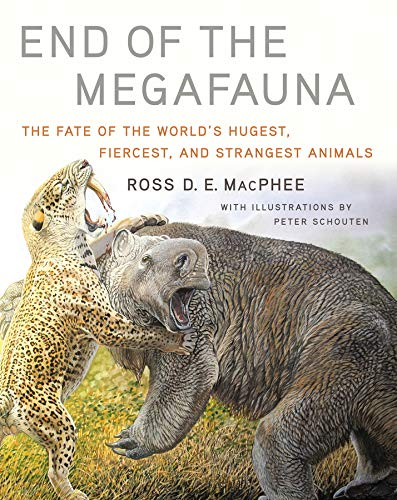 Pdf Math End of the Megafauna: The Fate of the World's Hugest, Fiercest, and Strangest Animals