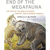 End of the Megafauna – The Fate of the World`s Hugest, Fiercest, and Strangest Animals