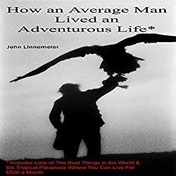 How an Average Man Lived an Adventurous Life