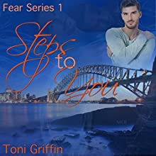Steps to You: Fear Series, Book 1 Audiobook by Toni Griffin Narrated by Joel Leslie