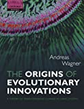 img - for The Origins of Evolutionary Innovations: A Theory of Transformative Change in Living Systems book / textbook / text book