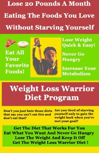 51U3Twp5A9L Weight Loss Warrior Diet Program: Lose 20 Pounds A Month Eating The Foods You Love Without Starving Yourself Reviews