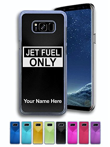 Case for Samsung Galaxy S8 - Jet Fuel Only - Personalized Engraving Included