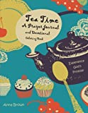 Tea Time ~ A Prayer Journal & Devotional Coloring Book: Experience God's Promise ~ Quiet Time Handbook