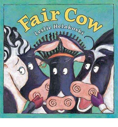 [ { FAIR COW } ] by Helakoski, Leslie (AUTHOR) Aug-01-2010 [ Hardcover ] pdf epub
