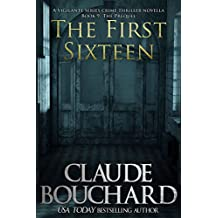The First Sixteen: A Vigilante Series crime thriller novella - The Prequel