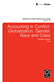 Accounting in Conflict: Globalization, Gender, Race and Class (Advances in Public Interest Accounting)