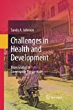 Challenges in Health and Development : From Global to Community Perspectives, Johnson, Sandy A., 9400789912