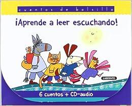 Aprende a leer escuchando! / Learn to read listening!: Los musicos de Bremen & Caperucita roja & Hansel y Gretel & La cigarra y la hormiga & Los tres ...