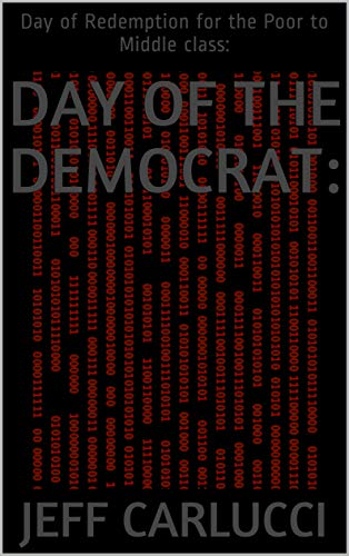 Day Of The Democrat:: Day of Redemption for the Poor to Middle class: