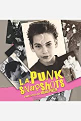 L.A. Punk Snapshots: Before they became huge international stars, Billy Idol, The Clash, Iggy Pop, The Damned, Bad Religion, T.S.O.L., and many other acts played the L.A. circuit. Paperback