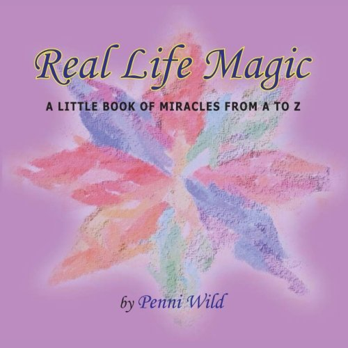 Download Real Life Magic: A Little Book of Miracles from A to Z pdf
