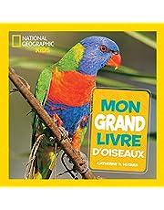 Mon grand livre d'oiseaux : National Geographic Kids