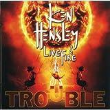 Trouble /  Ken Hensley & Live Fire