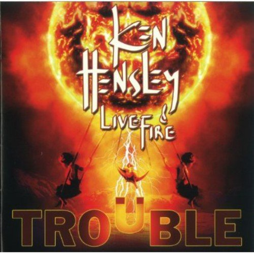 Price comparison product image Trouble /  Ken Hensley & Live Fire