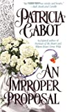 An Improper Proposal, Patricia Cabot, 0312971907